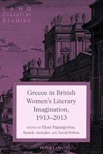 Greece in British Women's Literary Imagination, 1913-2013 (LANG CLASSICAL STUDIES)
