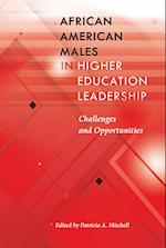 African American Males in Higher Education Leadership (Black Studies and Critical Thinking)
