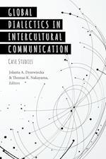 Global Dialectics in Intercultural Communication (Critical Intercultural Communication Studies)