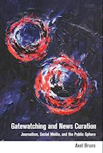 Gatewatching and News Curation (Digital Formations, nr. 113)