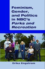 """Feminism, Gender, and Politics in NBC's """"Parks and Recreation"""""""