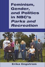 Feminism, Gender, and Politics in NBC's Parks and Recreation