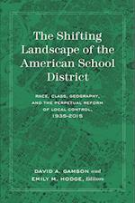 The Shifting Landscape of the American School District (History of Schools and Schooling, nr. 62)