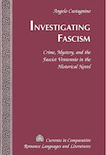 Investigating Fascism (CURRENTS IN COMPARATIVE ROMANCE LANGUAGES AND LITERATURES)
