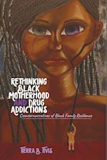 Rethinking Black Motherhood and Drug Addictions (Black Studies and Critical Thinking, nr. 104)