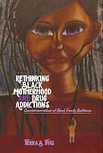 Rethinking Black Motherhood and Drug Addictions (Black Studies and Critical Thinking, nr. 104)