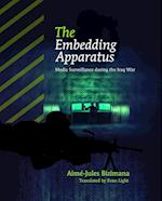 The Embedding Apparatus (American Politics and Global Affairs)