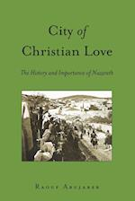 City of Christian Love (Washington College Studies in Religion Politics and Cultur, nr. 9)