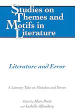 Literature and Error (STUDIES ON THEMES AND MOTIFS IN LITERATURE, nr. 132)