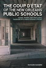 The Coup D'Etat of the New Orleans Public School District (Education and Struggle, nr. 14)