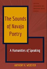 The Sounds of Navajo Poetry (Critical Indigenous and American Indian Studies, nr. 4)