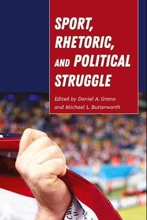 Sport, Rhetoric, and Political Struggle