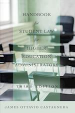 Handbook for Student Law for Higher Education Administrators, Third Edition (Education Management, nr. 10)