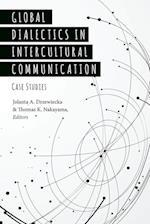 Global Dialectics in Intercultural Communication (Critical Intercultural Communication Studies, nr. 23)