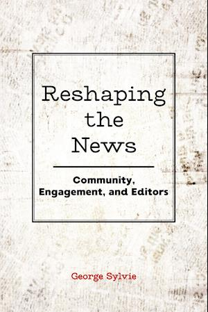 Reshaping the News