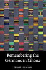 Remembering the Germans in Ghana