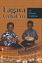 Dagara Verbal Art (International Folkloristics, nr. 12)