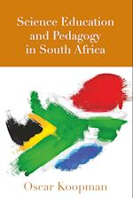 Science Education and Pedagogy in South Africa (Complicated Conversation, nr. 51)