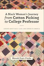 A Black Woman's Journey from Cotton Picking to College Professor (Black Studies and Critical Thinking)