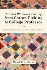 A Black Woman's Journey from Cotton Picking to College Professor (Black Studies and Critical Thinking, nr. 107)