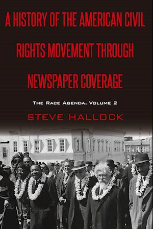 A History of the American Civil Rights Movement Through Newspaper Coverage