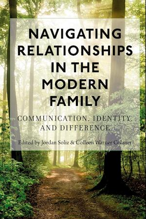 Navigating Relationships in the Modern Family; Communication, Identity, and Difference