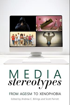 Media Stereotypes; From Ageism to Xenophobia