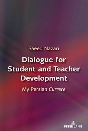 Dialogue for Student and Teacher Development; My Persian Currere