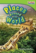 Places Around the World (Time for Kids: Nonfiction Readers)