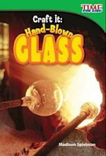 Craft It! Hand-blown Glass (Time for Kids: Nonfiction Readers)