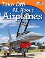 Take Off! All About Airplanes (Time for Kids: Nonfiction Readers)