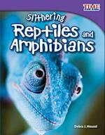 Slithering Reptiles and Amphibians (Time for Kids: Nonfiction Readers)