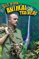 Wild Work! Animal Trainers (Time for Kids: Nonfiction Readers)