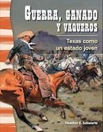 Guerra, Ganado y Vaqueros (War, Cattle, and Cowboys) (Spanish Version) (La Historia de Texas (Texas History))