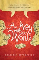 A Way with Words af Christin Ditchfield