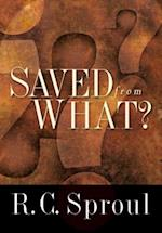 Saved from What? af R. C. Sproul