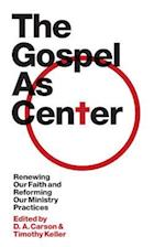 The Gospel as Center af Andrew Davis, Richard D Phillips, Philip Graham Ryken