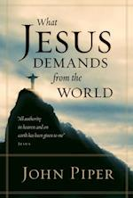 What Jesus Demands from the World af John Piper
