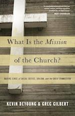 What Is the Mission of the Church? af Kevin DeYoung, Greg Gilbert