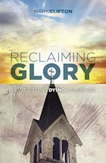 Reclaiming Glory af Mark Clifton