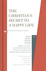 Christian's Secret to a Happy Life (Read and Reflect with the Classics)