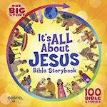 It's All about Jesus Bible Storybook (Big Picture Interactive The Gospel Project)