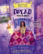 What to Do When You Dread Your Bed (What to Do Guides for Kids)