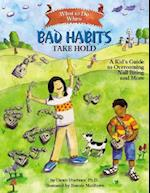 What to Do When Bad Habits Take Hold (What to Do Guides for Kids)