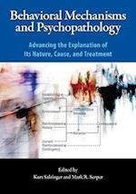 Behavioral Mechanisms and Psychopathology