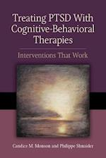 Treating PTSD with Cognitive-Behavioral Therapies (Concise Guides on Trauma Care Books)