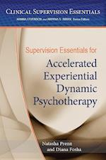 Supervision Essentials for Accelerated Experiential Dynamic Psychotherapy (Clinical Supervision Essentials)