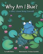 Why Am I Blue?