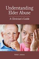 Understanding Elder Abuse (Concise Guides on Trauma Care)