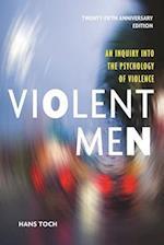 Violent Men (Psychology, Crime, and Justice)